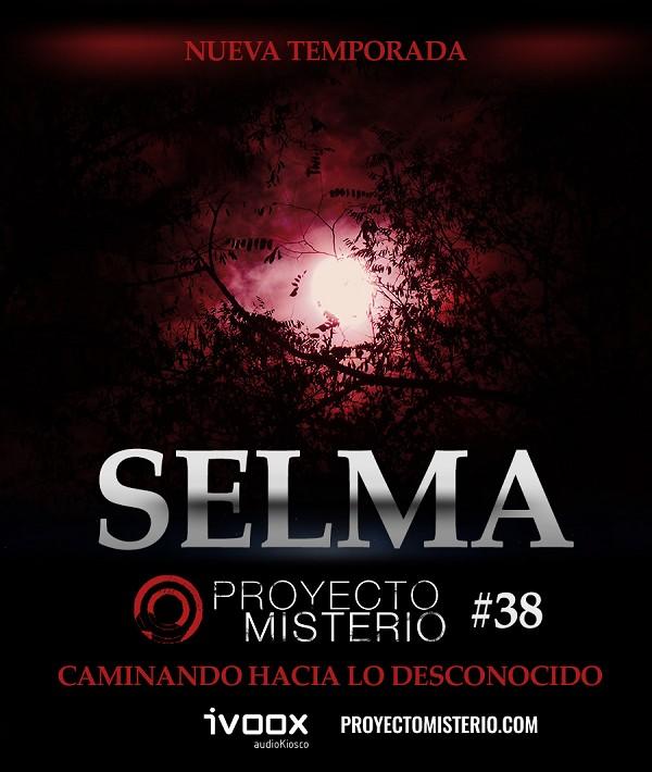 Proyecto Misterio 38: Selma