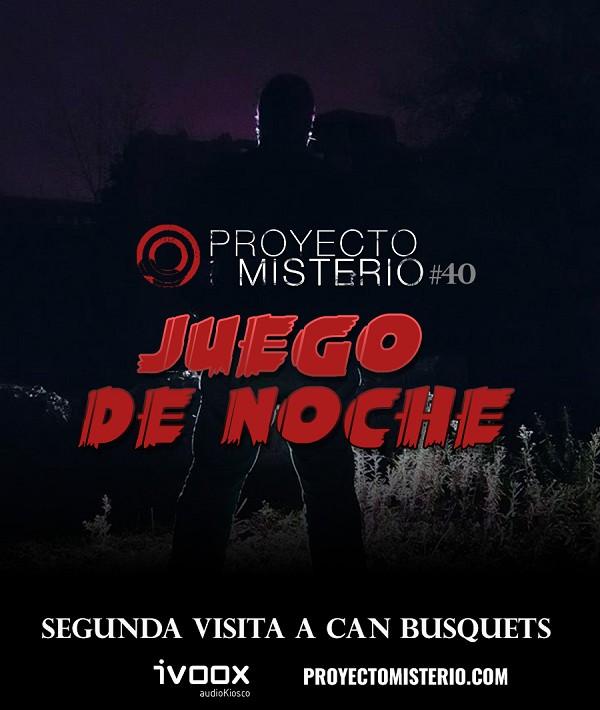 Proyecto Misterio 40: Juego de noche