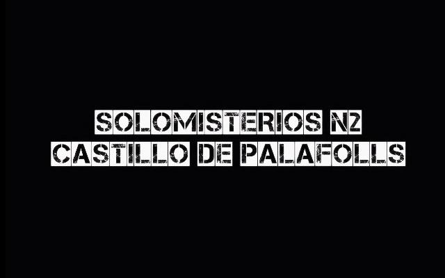 Solomisterios 2 Castillo de Palafolls