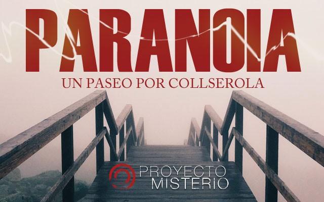 Proyecto Misterio 24 Paranoia: un paseo por Collserola