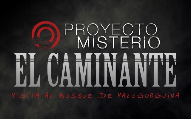 Proyecto Misterio 25 El caminante: un paseo por Vallgorguina